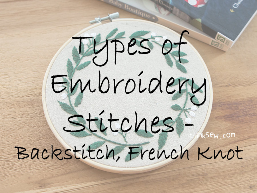 Types of Embroidery Stitches - Backstitch, French Knot