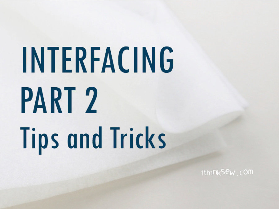 Tips and Tricks for Dealing with Interfacing