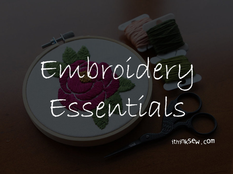 Embroidery Essentials!
