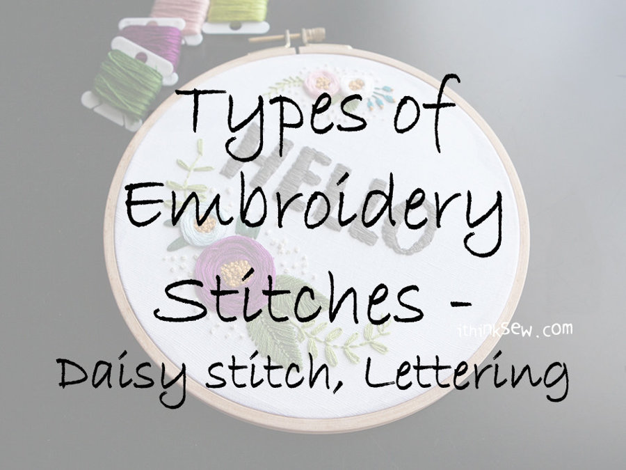 Types of Embroidery Stitches - Daisy stitch, Lettering